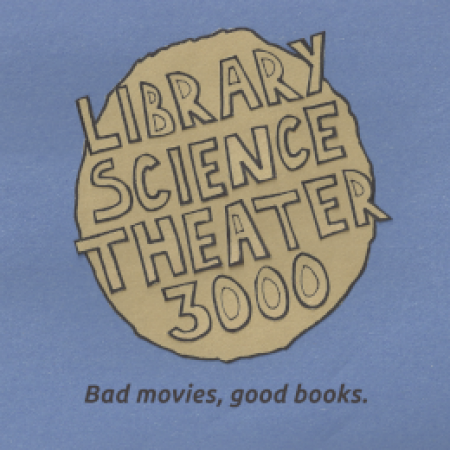 "Library Science Theater 3000 logo with slogan ""Bad movies, good books."""